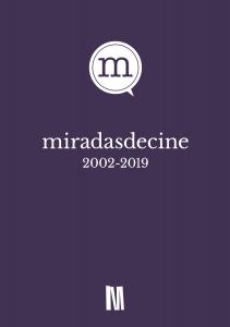 Antología Miradasdecine 2002-2019