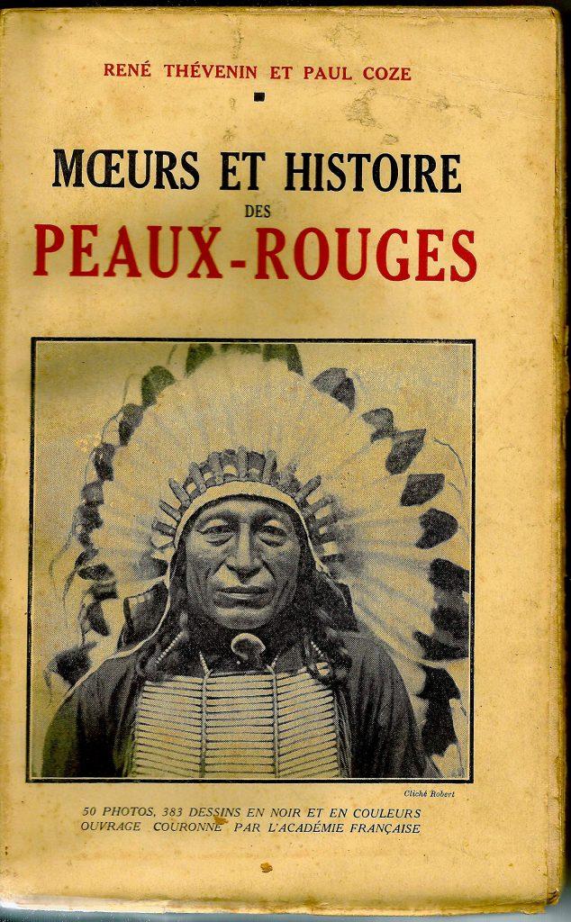 Moeurs et Histoire des Peaux-Rouges
